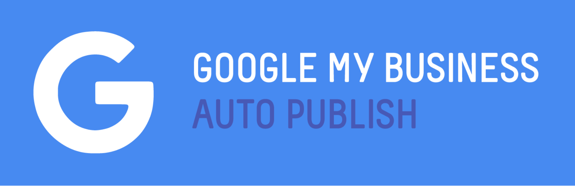 Google My Business Autopublish
