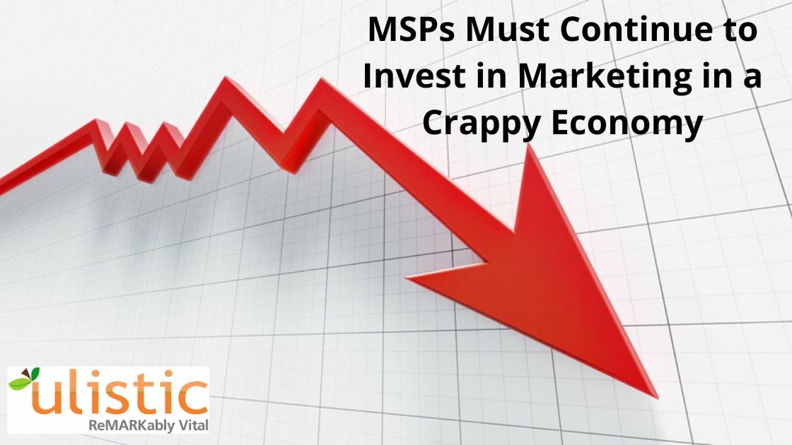 MSP Marketing Crappy Economy