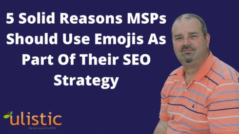 5 Solid Reasons MSPs Should Use Emojis As Part Of Their SEO Strategy