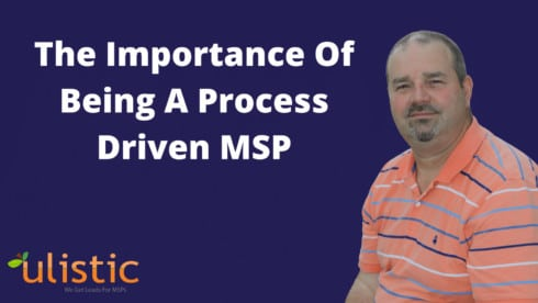 The Importance Of Being A Process Driven MSP