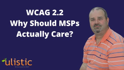 What Do You Need To Know About As an MSP Business Owner WCAG 2.2