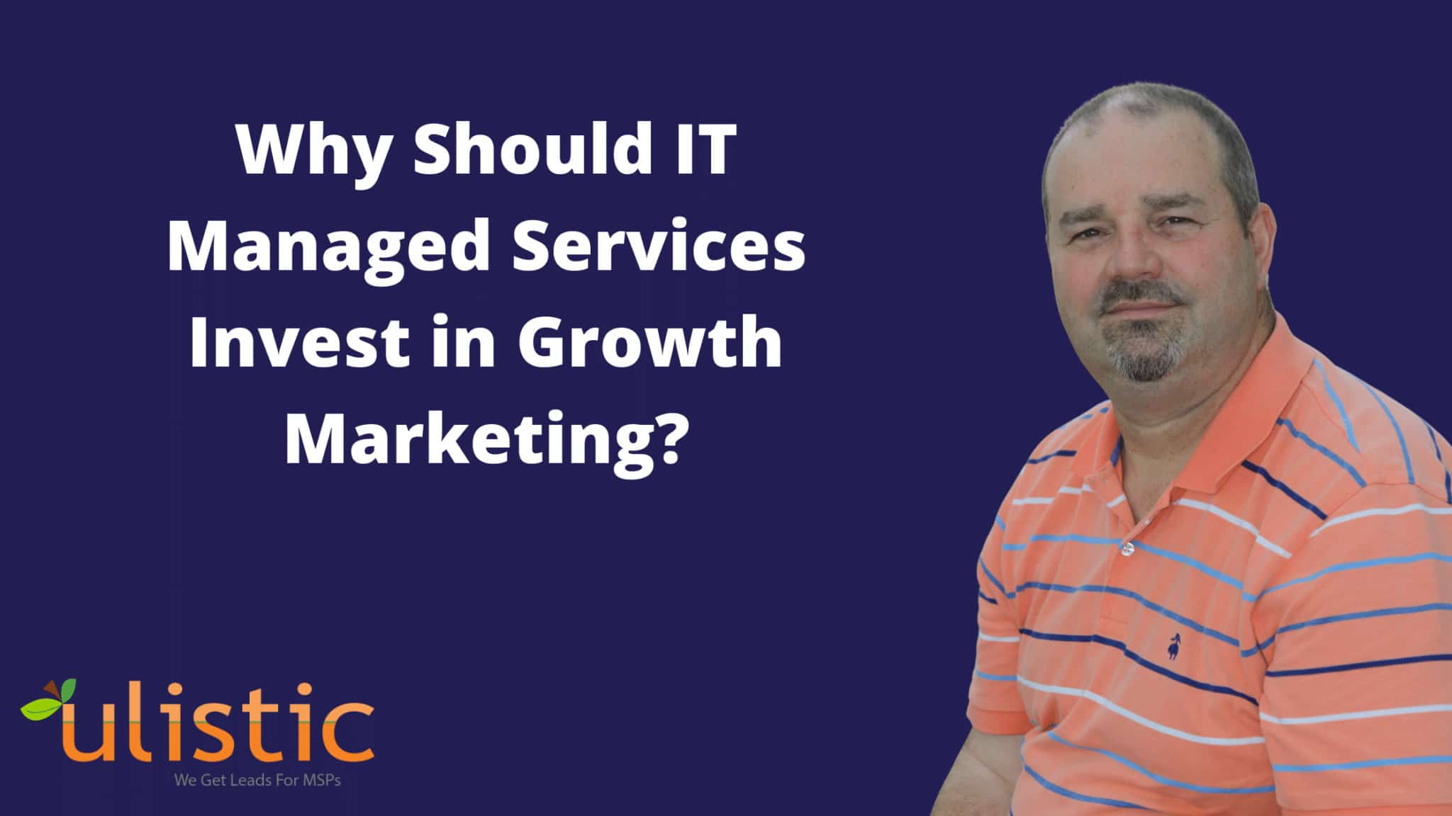 Why Should IT Managed Services Invest in Growth Marketing?