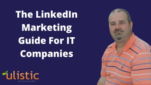 The LinkedIn Marketing Guide For IT Companies
