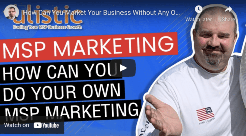 The Best Way to Market Your MSP Without Any Outside Help